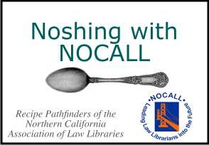 Noshing with NOCALL: Recipe Pathfinders of the Northern California Association of Law Libraries